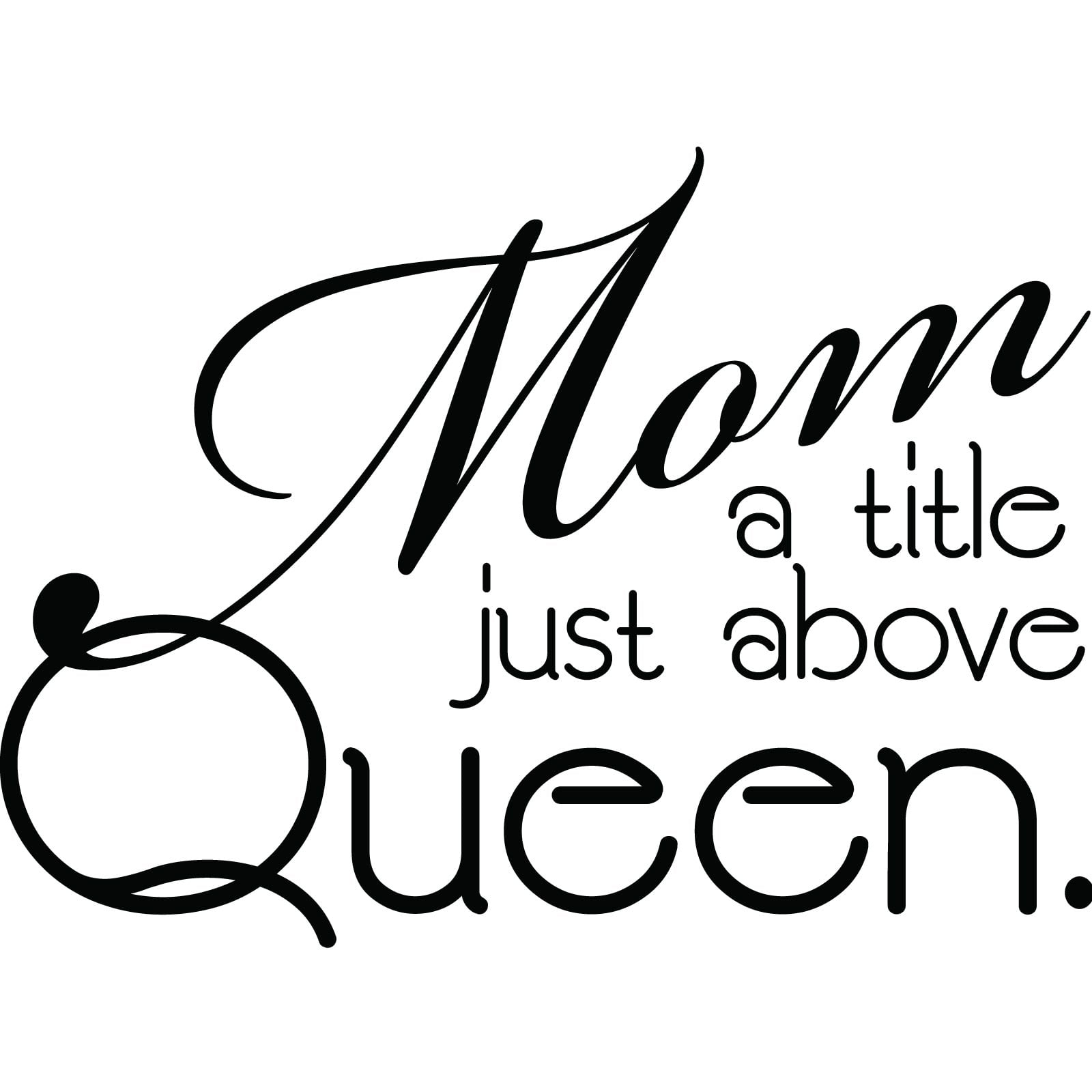 Mommy Quotes: Mom, A Title Just Above Queen Quote Wall Sticker